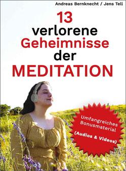 Verlorene Geheimnisse der Meditation plus umfangreiches Bonusmaterial von Andreas Bernknecht
