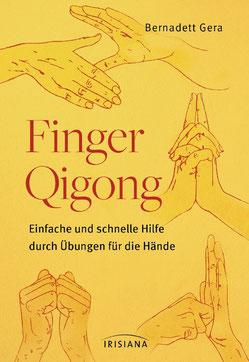 Finger-Qigong: Einfache und schnelle Hilfe durch Übungen für die Hände von Bernadett Gera  Buchtipp