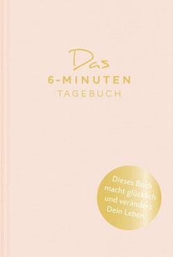 Das 6-Minuten-Tagebuch Ein Buch, das dein Leben verändert von Dominik Spenst