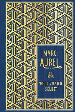 Wege zu sich selbst von Marc Aurel  Klassiker der Weltliteratur