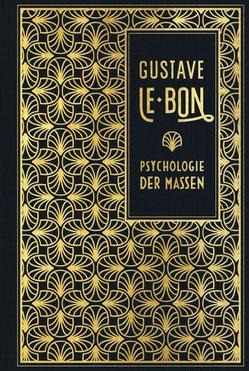 Psychologie der Massen von Gustave Le Bon