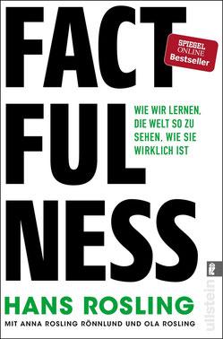 Factfulness: Wie wir lernen, die Welt so zu sehen, wie sie wirklich ist von Hans Rosling, Anna Rosling und Ola Rosling - Bestseller
