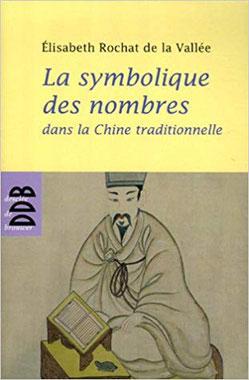 """Couverture de livre de """"La symbolique des nombres dans la Chine traditionnelle"""", par Elisabeth Rochat de la Vallée."""