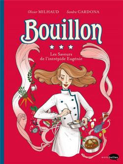 Bouillon par Olivier Milhaud et Sandra Cardona aux Editions Marabulles
