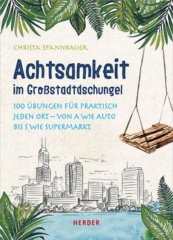 Übungen für ein stressfreies Leben in der Stadt von der Achtsamkeitsexpertin Christa Spannbauer
