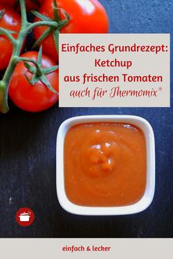 Einfaches Grundrezept Ketchup aus frischen Tomaten - auch für Thermomix #grundrezept #tomaten #bbq #thermomixrezepte