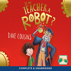 Front cover for audiobook of Is My Teacher a Robot? by Dave Cousins. Read by Peter Kenny.