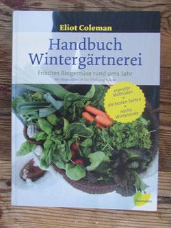 Handbuch Wintergärtnerei von Eliot Coleman Foto Kirnstötter