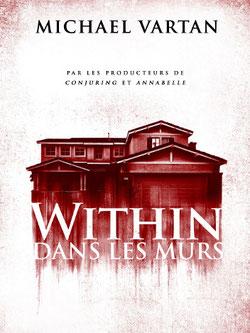 Within - Dans Les Murs de Phil Claydon - 2016 / Epouvante - Horreur