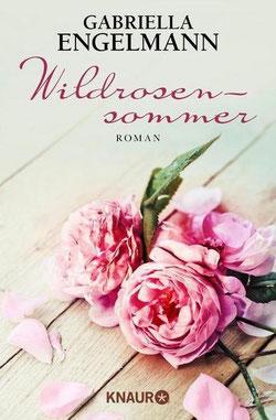 Wildrosen, Wildrose Aurelia, esoterischer Roman, Roman Familiengeheimnis, Frauenliteratur, Gabriella Engelmann, Wildrosensommer
