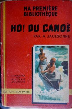 JAULGONNE, Ho! du canoë, éd. Bias, 1947 (la Bibli du Canoe)