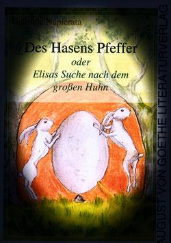 Des Hasens Pfeffer oder Elisas Suche nach dem großen Huhn