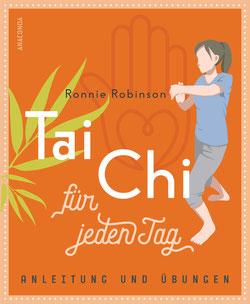 Tai Chi für jeden Tag von Ronnie Robinson