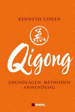Qigong - Grundlagen, Methoden, Anwendung von Kenneth Cohen - Buchtipp