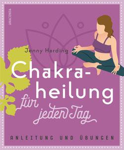 Chakraheilung für jeden Tag von Jennie Harding