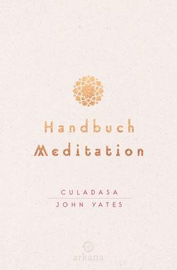 Handbuch Meditation von Culadasa John Yates - Das universale Standardwerk zur Meditation