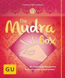 Die Mudrabox - Mit Finger-Yoga entspannen, Kraft spüren und gesund werden von Stefanie Schmid-Altringer
