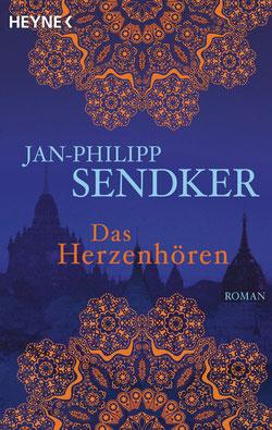 Das Herzenhören Die Burma-Serie, Band 1 von Jan-Philipp Sendker