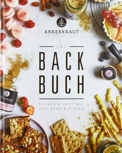 Das Ankerkraut Backbuch Annes & Stefans Backkreationen - Süßes & Deftiges von Anne & Stefan