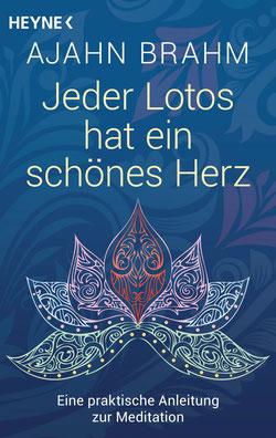 Jeder Lotos hat ein schönes Herz - Eine praktische Anleitung zur Meditation von Ajahn Brahm - Meditation für Anfänger Buchtipp
