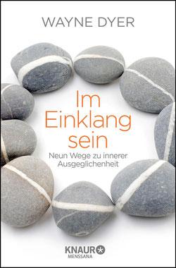 Im Einklang sein: Neun Wege zu innerer Ausgeglichenheit von Wayne Dyer