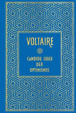 Candide oder der Optimismus von Voltaire - Klassiker der Weltliteratur