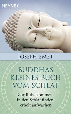 Buddhas kleines Buch vom Schlaf von Joseph Emet Zur Ruhe kommen, in den Schlaf finden, erholt aufwachen. Mit einem Vorwort von Thich Nhat Hanh