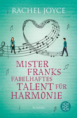 Mister Franks fabelhaftes Talent für Harmonie von Rachel Joyce - Buchtipp