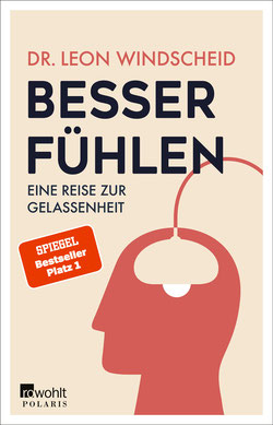 Besser fühlen - Eine Reise zur Gelassenheit von Dr. Leon Windscheid Psychologie Buchtipp