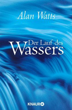 Der Lauf des Wassers - Eine Einführung in den Taoismus von Alan Watts
