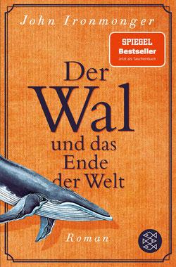 Der Wal und das Ende der Welt von John Ironmonger  - Buchtipp Buchbestseller