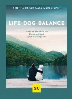 Life-Dog-Balance So sind die Bedürfnisse von Mensch und Hund täglich im Gleichgewicht von Kristina Ziemer-Falke und Jörg Ziemer
