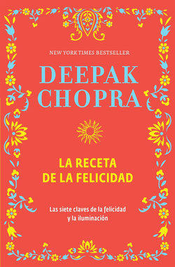 La receta de la felicidad de Deepak Chopra