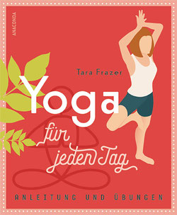 Yoga für jeden Tag von Tara Fraser