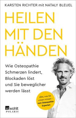 Heilen mit den Händen - Wie Osteopathie Schmerzen lindert, Blockaden löst und Sie beweglicher werden lässt von Karsten Richter und Nataly Bleuel