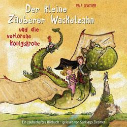Cover von dem Hörbuch Der kleine Zauberer Wackelzahn und die verlorene Königskrone