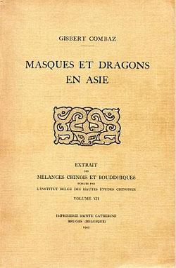 Couverture Gisbert Combaz (1869-1941) : Masques et dragons en Asie. La Chine. — Mélanges chinois et bouddhiques, Institut belge des Hautes Études Chinoises,  vol. VII. Bruges, 1945.