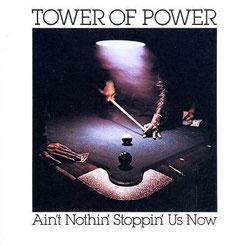 Tower Of Power - 1976 / Ain't Nothin' Stoppin' Us Now