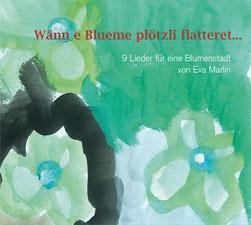 2013 WÄNN E BLUEME PLÖTZLI FLATTERET ...   9 Lieder für eine Blumenstadt ZYT 4948 Im Handel erhältlich