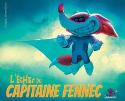 album jeunesse super-héros capitaine fennec