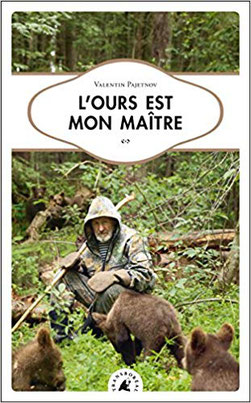 L'Ours est mon maître Chronique littéraire russe sibérie autobiographie voyage nature policier historique guillaume cherel