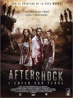Aftershock - L'Enfer Sur Terre de Nicolas Lopez - 2013 / Horreur