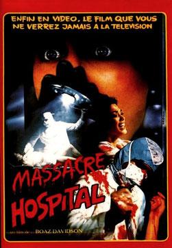 Massacre Hospital de Boaz Davidson - 1981 / Horreur