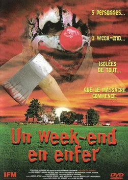 Un Week-End En Enfer de Bob Willems - 2003 / Slasher - Horreur