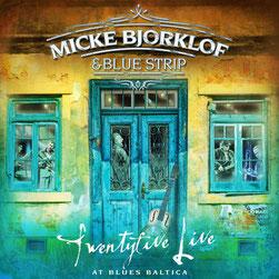 ...endlich mit live-CD: Micke Bjorklof & Blue Strip