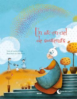 Le livre jeunesse de Laetitia Etienne nommé Un arc-en-ciel de souvenirs aux éditions Auzou sur le Blog de Cloé Perrotin