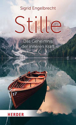 Stille - Das Geheimnis der inneren Kraft von Sigrid Engelbrecht