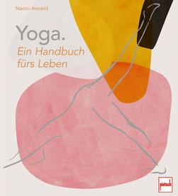 Yoga - Ein Handbuch fürs Leben von Naomi Annand