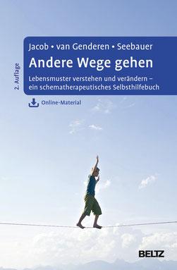 Andere Wege gehen Lebensmuster verstehen und verändern - ein schematherapeutisches Selbsthilfebuch. Mit Online-Material - Psychologie Buchtipp