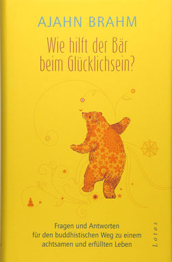 Wie hilft der Bär beim Glücklichsein? von Ajahn Brah